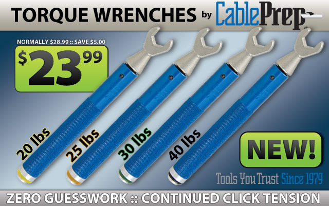 Cable Prep Torque Wrenches