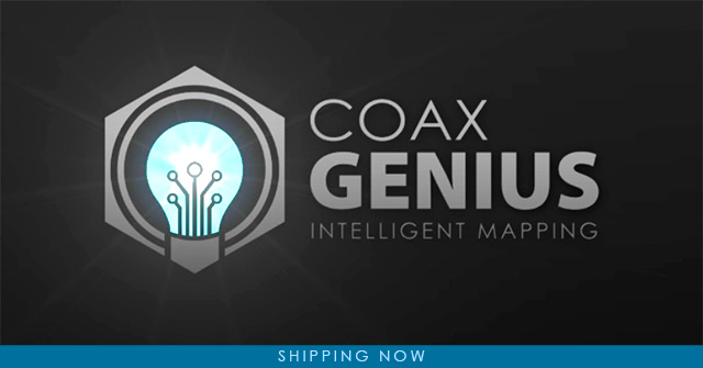 Coax Genius Now Shipping