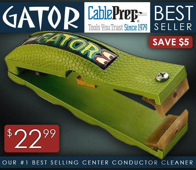 GATOR Center Conductor Cleaner and Beveller